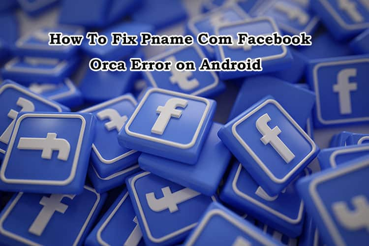 Pname Com Facebook Orca Main